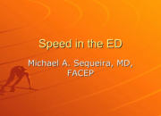 Speed in the ED