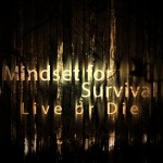 Mindset For Survival 2013- Presented at ACOEP San Diego